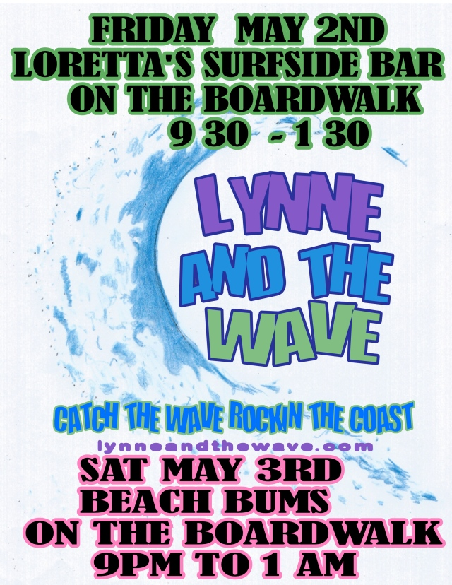 BRING YOUR DANCING SHOES AND COME DOWN TO THE BOARDWALK WITH LYNNE AND THE WAVE